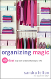 Click here for larger photo of Organizing Magic: 40 Days to a Well-Ordered Home and Life