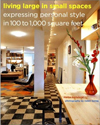 Click here for larger photo of Living Large in Small Spaces: Expressing Personal Style in 100 to 1,000 Square Feet 