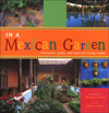 Click here for larger photo of In A Mexican Garden: Courtyards, Pools, and Open-Air Living Rooms