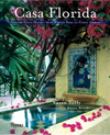 Click here for larger photo of Casa Florida : Spanish-Style Houses from Winter Park to Coral Gables 