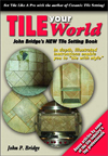 Click here for larger photo of Tile Your World: John Bridge's New Tile Setting Book
