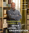 Click here for larger photo of Christopher Lowell's Seven Layers of Organization : Unclutter Your Home, Unclutter Your Life