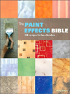 Click here for larger photo of The Paint Effects Bible: 100 Recipes for Faux Finishes
