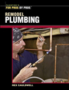 Click here for larger photo of Remodel Plumbing (For Pros by Pros) 