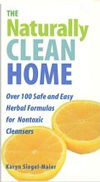 Click here for larger photo of The Naturally Clean Home: 100 Safe and Easy Herbal Formulas for Non-Toxic Cleansers