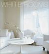 White Rooms : The Power of White in Home Design