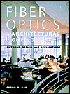 Fiber Optics in Architectural Lighting: Methods, Design, and Applications