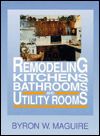 Remodeling Kitchens, Bathrooms, and Utility Rooms