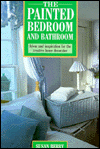 Click here for larger photo of The Painted Bedroom and Bathroom: Ideas and Inspirations for the Creative Home Decorator