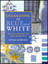 Click here for larger photo of Decorating in Blue and White: Creative Ideas for the Home Decorator