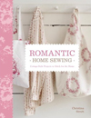 Romantic Home Sewing : Cottage-Style Projects to Stitch for the Home