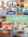 Lowes Complete Kitchen Book (Lowe's Home Improvement)