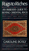 Rugs to Riches : An Insider's Guide to Oriental Rugs