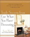 Click here for larger photo of Trade Secrets From Use What You Have (R) Decorating