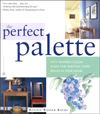 The Perfect Palette : Fifty Inspired Color Plans for Painting Every Roomin Your Home