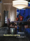Residential Lighting : A Practical Guide