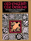 Old English Tile Designs for Artists and Craftspeople (Dover Pictorial Archive Series)