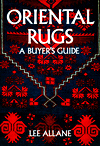 Oriental Rugs : A Buyer's Guide