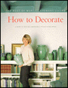 Click here for larger photo of How to Decorate : The Best of Martha Stewart Living (Best of Martha Stewart Living)