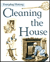 Click here for larger photo of Cleaning the House (Everyday History)