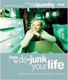 Click here for larger photo of The Life Laundry : How to De-Junk Your Life
