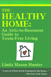 Click here for larger photo of The Healthy Home: An Attic-To-Basement Guide to Toxin-Free Living