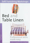 Bed and Table Linen: (Soft Furnishings Workshop Series)