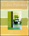 Color Palettes : Atmospheric Interiors Using the Donald Kaufman Color Collection
