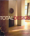 Click here for larger photo of Total Design : Contemplate, Cleanse, Clarify, and Create Your Personal Spaces