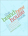 The Brand-New House Book: Everything You Need to Know About Planning, Designing, & Building