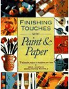 Click here for larger photo of Finishing Touches with Paint and Paper : Seventy Decorative Projects to Transform Your Home