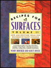 Recipes for Surfaces: Volume II : New and Exciting Ideas for Decorative Paint Finishes