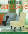 Click here for larger photo of House Beautiful Slipcovers (Great Style)