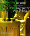 A House Beautiful Seasonal Guide to Decorating with Fabric: Ideas and Inspiration, Projects and Patt