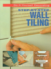 Click here for larger photo of Step-By-Step Wall Tiling (Do-It-Yourself Decorating)