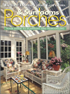 Click here for larger photo of Porches & Sunrooms: Your Guide to Planning and Remodeling (Better Homes and Gardens)