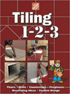 Click here for larger photo of Tiling 1-2-3 (Home Depot ... 1-2-3)