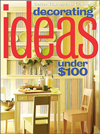 Click here for larger photo of Decorating Ideas Under $100 (Better Homes & Gardens
