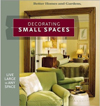 Click here for larger photo of Decorating Small Spaces : Live Large in Any Space (Better Homes & Gardens)