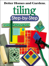 Click here for larger photo of Tiling Step-by-Step (Step-By-Step)