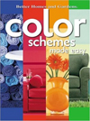Click here for larger photo of Color Schemes Made Easy (Better Homes & Gardens)