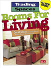 Rooms For Living: Great Ideas for Living Rooms, Family Rooms, Bonus Rooms (Trading Spaces)