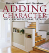 Click here for larger photo of Adding Character with Architectural Details (Better Homes and Gardens)