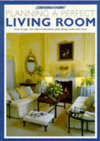 Click here for larger photo of Creating a Home: Plan a Perfect Living Room
