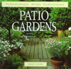 Patio Gardens (Planning and Planting Series)