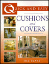 Cushions & Covers (Quick & Easy Series)