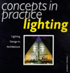 Concepts in Practice: Lighting : Lighting Design in Architecture