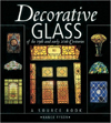 Decorative Glass of the 19th and Early 20th Century: A Source Book