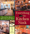 Click here for larger photo of Everything and the Kitchen Sink: Remodel Your Kitchen without Losing Your Mind