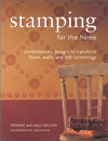 Stamping for the Home : Contemporary Designs to Transform Floors, Walls, and Soft Furnishings